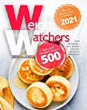 New Weight Watchers Freestyle Cookbook: Proven Weight Loss Program 2021   Tasty WW Freestyle Recipes 500   New Program   Lose Weight and Feel Energized Naturally
