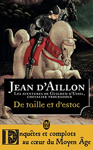 Les aventures de Guilhem d'Ussel, chevalier troubadour, 8:De taille et d'estoc: La jeunesse de Guilhem d'Ussel