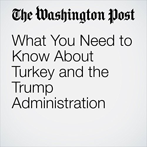 What You Need to Know About Turkey and the Trump Administration audiobook cover art