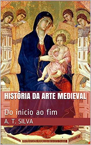 História da Arte Medieval: Do início ao fim