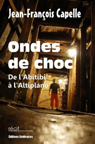 Ondes de choc - De l'Abitibi à l'Altiplano (French Edition)
