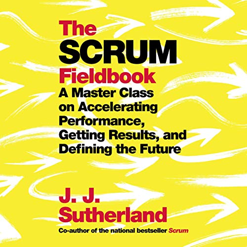 The Scrum Fieldbook Audiobook By J. J. Sutherland cover art