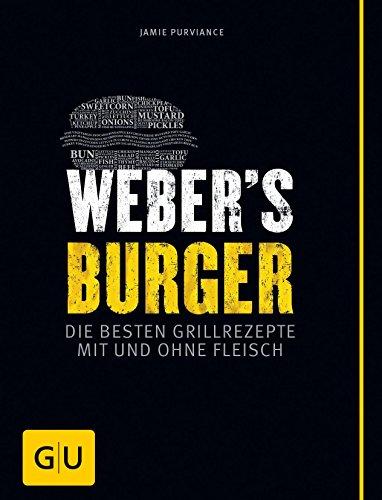 Weber's Burger: Die besten Grillrezepte mit und ohne Fleisch (GU Weber's Grillen) (German Edition)
