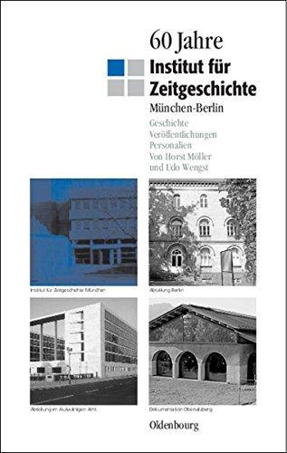 60 Jahre Institut für Zeitgeschichte München - Berlin: Geschichte - Veröffentlichungen - Personalien by Horst Möller (2009-07-08)
