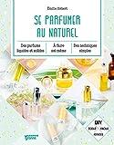 Se parfumer au naturel (Bien-être green) (French Edition)
