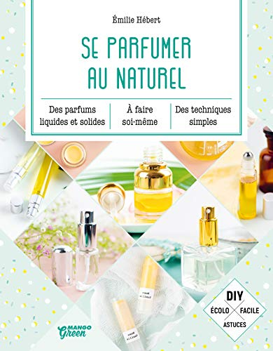 Se parfumer au naturel (Bien-être green) (French Edition)