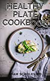 HEALTHY PLATE COOKBOOK: The Complete Guide On Healthy Plate Cookbook And Recipes