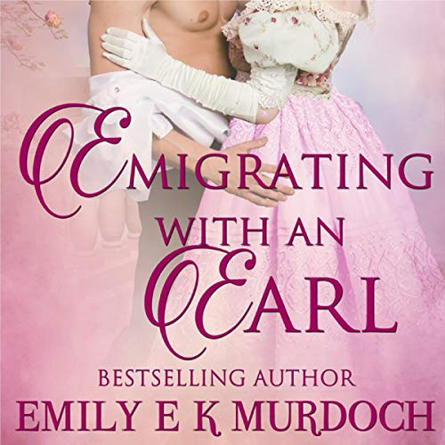 Emigrating with an Earl: A Steamy Regency Romance Titelbild