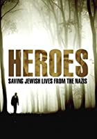 Heroes: Saving Jewish Lives From the Nazis [DVD]