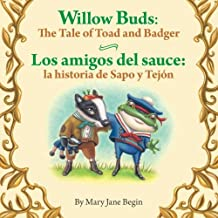 Willow Buds: The Tale of Toad and Badger / Los Amigos del Sauce: La Historia de: Babl Children's Books in Spanish and English