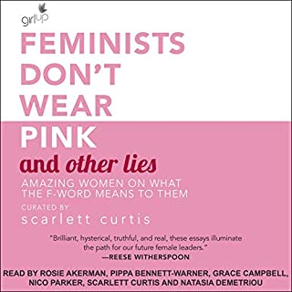 Feminists Don't Wear Pink and Other Lies audiobook cover art