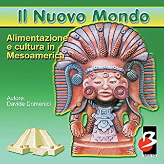 Alimentazione e Cultura in Mesoamerica                   Di:                                                                                                                                 Davide Domenici                               Letto da:                                                                                                                                 Daniela Bruni                      Durata:  43 min     3 recensioni     Totali 5,0