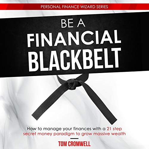 Be a Financial Black Belt Audiobook By Tom Cromwell cover art