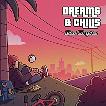 Dreams and Chills