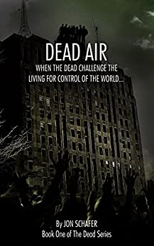 Dead Air (Book One of The Dead Series) by [Jon Schafer]