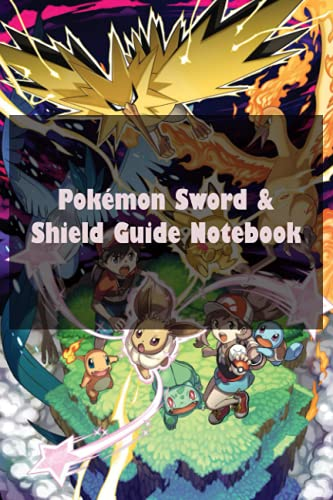 Pokémon Sword & Shield Guide Notebook: Notebook|Journal| Diary/ Lined - Size 6x9 Inches 100 Pages