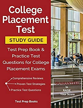 College Placement Test Study Guide  Test Prep Book & Practice Test Questions for College Placement Exams