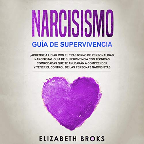 Narcicismo: Guía de Supervivencia [Narcissist Survival's Guide]  By  cover art