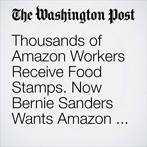 Thousands of Amazon Workers Receive Food Stamps. Now Bernie Sanders Wants Amazon to Pay Up. copertina