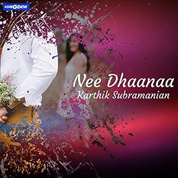 Nee Dhaanaa