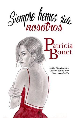 Siempre hemos sido nosotros (Serie nosotros nº 1) de [Patricia Bonet]