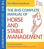 BHS Complete Manual of Horse and Stable Management (British Horse Society) (BHS Official Handbook)