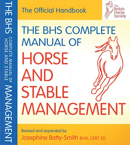 Auty, I: BHS Complete Manual of Horse and Stable Management (British Horse Society)