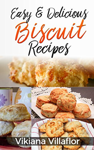 Easy & Delicious Biscuit Recipes: Book 13 (English Edition)