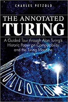 [0470229055] [9780470229057] The Annotated Turing  A Guided Tour Through Alan Turing s Historic Paper on Computability and the Turing Machine 1st Edition-Paperback