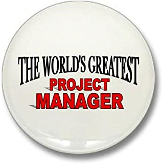 CafePress The World's Greatest Project Manager Mini Button 1