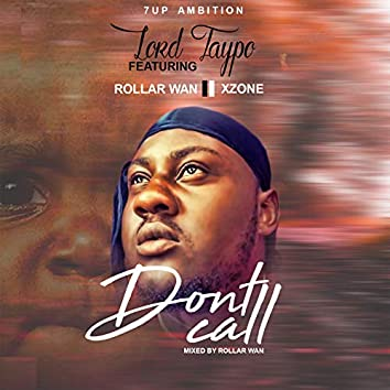 Dont Call (feat. Rollar Wan, Xzone)