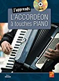 J'apprends l'accordéon à touches piano (1 Livre + 1 CD)