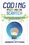 Coding for Kids SCRATCH: The Ultimate Guide to Build Enjoyable Games, Develop Programming Skills and Master Scratch (Generation Kidz!)
