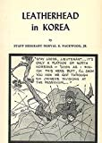 Leatherhead in Korea: On the Front Lines of the Korean War with a U.S. Marine Corps Combat Artist