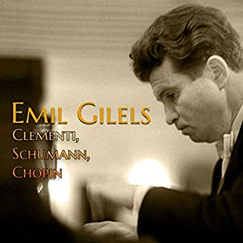 Emil Gilels - Clementi, Schumann, Chopin