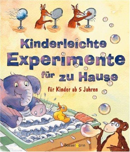Kinderleichte Experimente für zu Hause