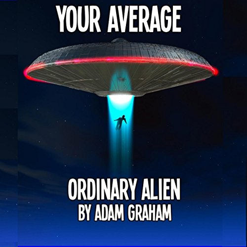 Your Average Ordinary Alien audiobook cover art