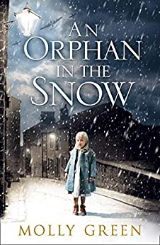 An Orphan in the Snow: The heart-warming saga you need to read this year by [Molly Green]