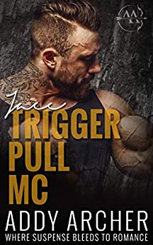 Jace : PREQUEL (Trigger Pull MC Book 1) by [Addy Archer, Hot Tree Editing]