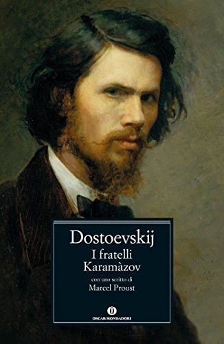 I fratelli Karamàzov (Mondadori): Con uno scritto di Marcel Proust (Oscar classici Vol. 264)