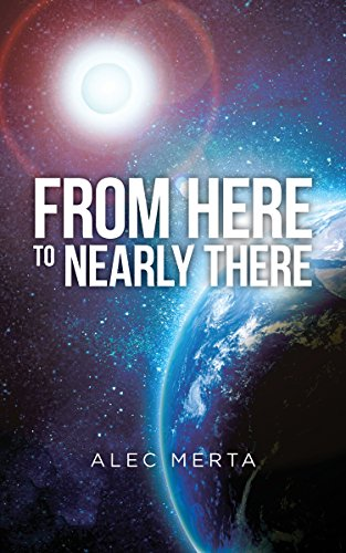 From Here to Nearly There (A Voyage in the Near Distance Book 1)