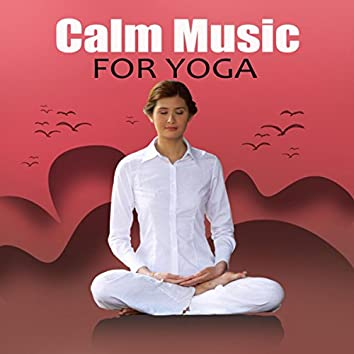 Calm Music for Yoga – Mindfulness Meditation, Yoga Therapy, Healing Reiki, Just Relax, New Age