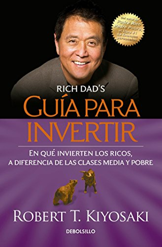 Guía Para Invertir / Rich Dad's Guide to Investing: What the Rich Invest in That the Poor and the Middle Class Do Not! = Rich Dad's Guide to Investing