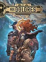 UCC Dolores - Tome 01 - La Trace des nouveaux pionniers de Didier Tarquin
