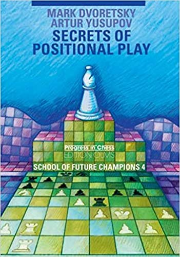 Secrets of Positional Play: School of Future Champions 4: 25