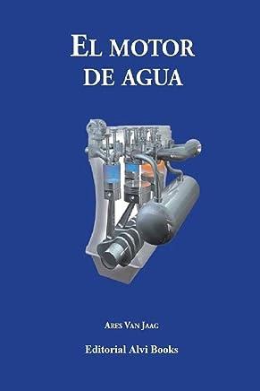 El Motor de Agua: 2ª Edición a Todo Color (Spanish Edition)