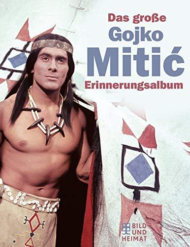 Das große Gojko-Mitic - Erinnerungsalbum