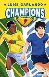 Pelè vs Maradona. Champions...