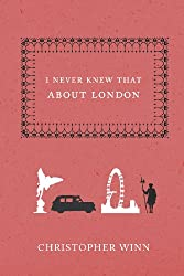 Cover of I Never Knew That About London by Christopher Winn