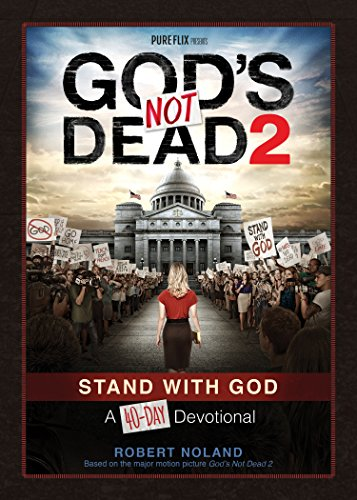 God's Not Dead 2: Stand With God A 40-Day Devotional (English Edition)